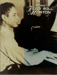 The Best of <b>Jelly</b> Roll <b>Morton</b>: <b>Piano</b> Solo