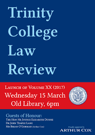 home school of law trinity college dublin trinity college law review volume xx launch