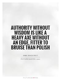 authority-without-wisdom-is-like-a-heavy-axe-without-an-edge-fitter-to-bruise-than-polish-quote-1.jpg via Relatably.com