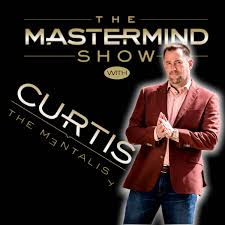The Mastermind Show with Curtis The Mentalist