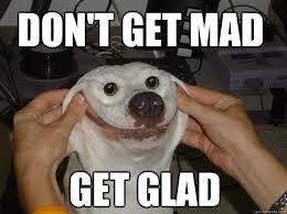 Don't get mad Get Glad - Uninstall - quickmeme via Relatably.com