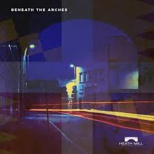 Beneath The Arches from <b>Heath</b> Mill Recordings on Beatport