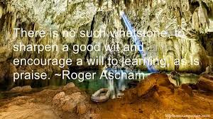 Roger Ascham quotes: top famous quotes and sayings from Roger Ascham via Relatably.com