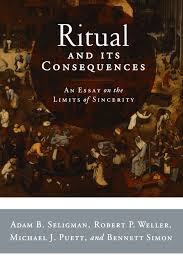 ritual and its consequences an essay on the limits of sincerity ritual and its consequences an essay on the limits of sincerity amazon co uk adam b seligman robert p weller michael j puett benneth simon
