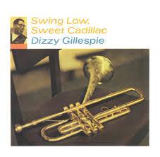 <b>Dizzy Gillespie</b>: <b>Swing</b> Low, Sweet Cadillac - Music on Google Play