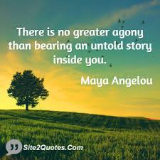 Image result for there is no greater agony than bearing an untold story inside you. page number
