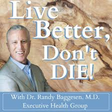 Live Better, Don't Die