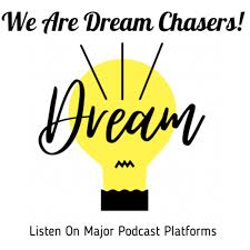 We Are Dream Chasers!
