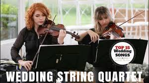 <b>Best Wedding</b> Songs String Quartet | <b>Top</b> 15 <b>Wedding</b> Music ...