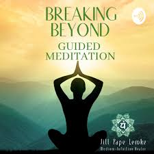 Breaking Beyond-Guided Meditation