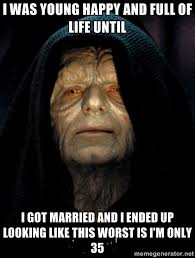 I was young happy and full of life until I got married and I ended ... via Relatably.com