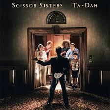 <b>Ta</b>-Dah <b>Scissor Sisters</b> Landmark Second Album Gets New Vinyl ...