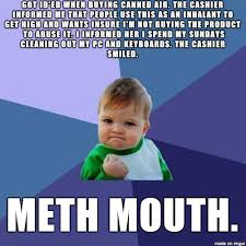 Meth Mouth. - Meme on Imgur via Relatably.com