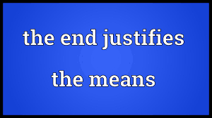 the end justifies the means meaning the end justifies the means meaning