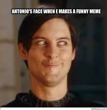 Antonio's Face when e makes a funny meme - Creepy Tobey Maguire ... via Relatably.com