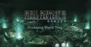 <b>FINAL FANTASY VII</b> REMAKE Orchestra World Tour