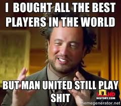 I bought all the best players in the world but man united still ... via Relatably.com