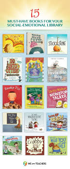 15 must have social emotional books for the classroom student always looking for good alouds to compliment teaching social emotional skills i do have a few of these but hope to add a few more to share when