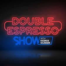 Double Espresso Show with Rasmus Sojmark