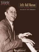 <b>Jelly</b> Roll <b>Morton</b> - The <b>Piano</b> Rolls (Songbook): <b>Piano</b> Solo - Artis ...