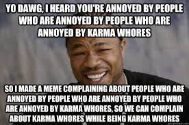 Yo dawg, I heard you're annoyed by people who are annoyed by ... via Relatably.com