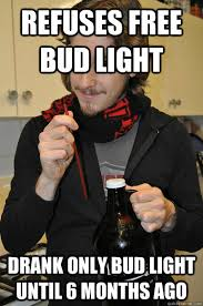 Friend offers a Bud Light No longer friend - Annoying Beer Snob ... via Relatably.com