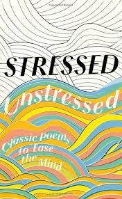 <b>Stressed</b>, <b>Unstressed</b>: Classic Poems to Ease the Mind: <b>Jonathan</b> ...