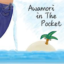 Awamori in The Pocket