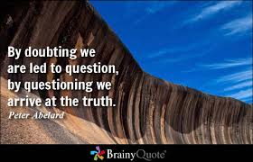 Questioning Quotes - BrainyQuote via Relatably.com