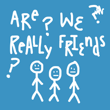 are we really friends?