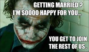 getting married ? i'm soooo happy for you... you get to join the ... via Relatably.com