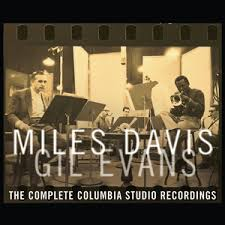 Miles Davis & <b>Gil Evans</b>: The Complete Columbia Studio Recordings