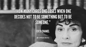 quote-Coco-Chanel-how-many-cares-one-loses-when-one-103207.png via Relatably.com