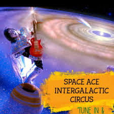 SPACE ACE INTERGALACTIC CIRCUS PODCAST