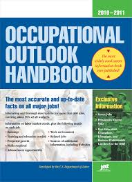 occupational outlook handbook occupational outlook handbook cloth the occupational outlook handbook is a nationally recognized source of career information