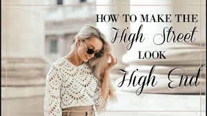 HOW TO MAKE THE HIGH STREET <b>LOOK HIGH END</b> // <b>Fashion</b> ...