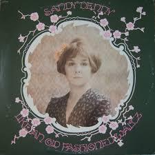 <b>Sandy Denny</b> - <b>Like</b> An Old Fashioned Waltz (Vinyl)   Discogs