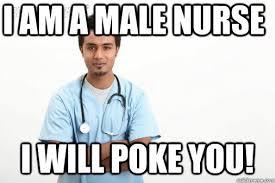 16 Male Nurse Jokes (Of Murses and Men) | NurseBuff via Relatably.com