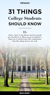 best ideas about college students college study 31 things every college student needs to know