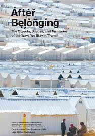the avery review reading <i>after belonging< i> in the heartland after belonging the objects spaces and and territories of the ways we stay in transit edited by lluiacutes alexandre casanovas blanco ignacio g galaacuten