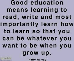 Good education means learning to read, write and most importantly ... via Relatably.com