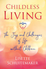 <b>Childless Living</b> | <b>Lisette Schuitemaker</b> | 9781620558386 | NetGalley