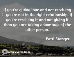 If youre giving love and not receiving it youre not in the right ... via Relatably.com
