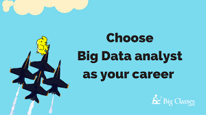 reasons to choose big data analyst as your career move reasons to choose big data analyst as your career move