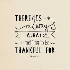 There is always, always something to be thankful for. Praise God ...