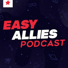 The Easy Allies Podcast