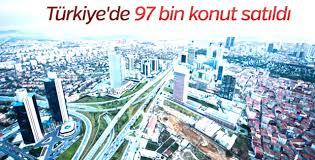 Türkiye'de 97 bin konut satıldı