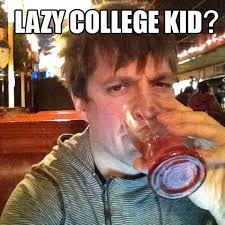 COULD BE MEME | Lazy College Senior | Know Your Meme via Relatably.com
