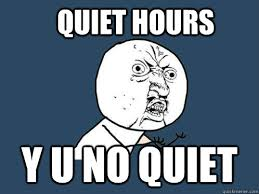 quiet hours Y U No quiet - Y U No - quickmeme via Relatably.com