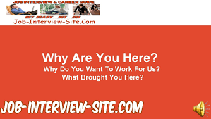 why are you here what brings you here interview questions and why are you here what brings you here interview questions and answers